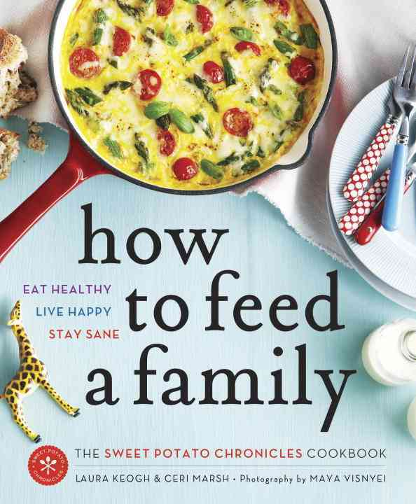 How to Feed a Family By Keogh, Laura/ Marsh, Ceri